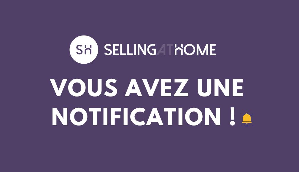 SellingAtHome développe les notifications !